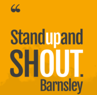 Barnsley Council says Stand up and SHOUT Barnsley